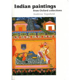 Ashmolean Indian Paintings from the Oxford collections, by Andrew Topsfield