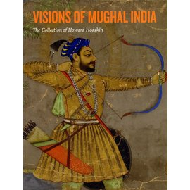 Ashmolean Visions of Mughal India: The Collection of Howard Hodgkin, by Andrew Topsfield