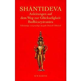 O.W. Barth Shantideva: Anleitungen auf dem Weg zur Glückseligkeit Bodhicaryavatara,