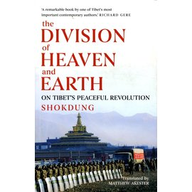 Hurst & Company The Division of Heaven and Earth: On Tibet's Peaceful Revilution, by Shukdung, trad. by Matthew Akester