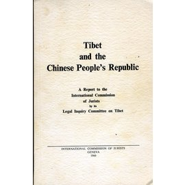 International Commssion of Jurists Tibet and the Chinese People's Republic, by International Commission of Jurists