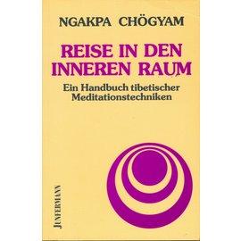 Junfermann Reise in den Inneren Raum, von Ngagpa Chögyam