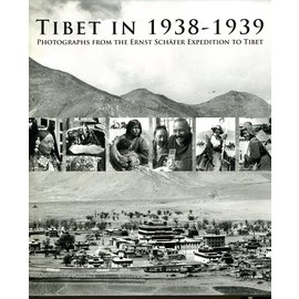 Serindia Publications Tibet in 1938 -1939: Photographs from the Ernst Schäfer Expedition to Tibet, by Isrun Engelhardt