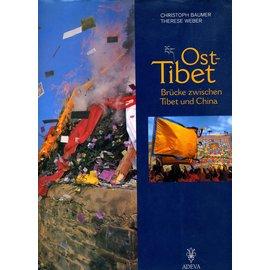 Adeva Ost-Tibet: Brücke zwischen Tibet und China, von Christoph Baumer und Therese Weber