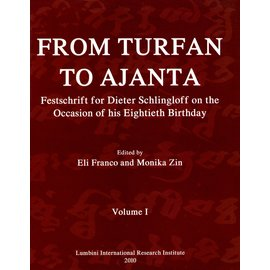 Lumbini International Research Institute From Turfan to Ajanta: Festschrift for Dieter Schlinghoff, by Eli Franco and Monika Zin