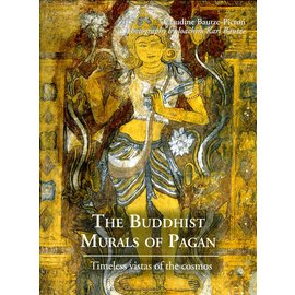 Weatherwill The Buddhist Murals of Pagan: Timesless Vistas of the Cosmos, by Claudine Bautze-Picron