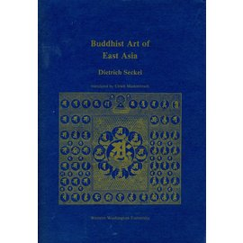 Western Washington Press Buddhist Art of East Asia, by Dietrich Seckel