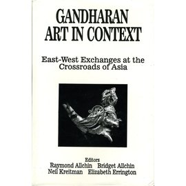 Regency Publications Gandharan Art in Context: East West Exchanges at the Crossroads of Asia, By Raymond Allchin, Bridget Allchin, Neil Kreitman and Elisabeth Errington
