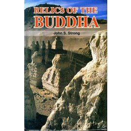 Motilal Banarsidas Publishers Relics of the Buddha, by John S. Strong