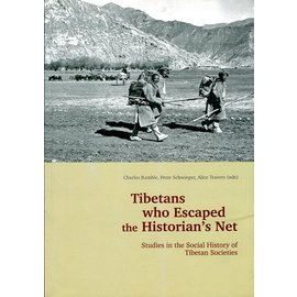Vajra Publications Tibetans who escaped the Historians Net: Studies in the Social History of Tibetan Societies, by Charles Ramble, Peter Schwieger, Alice Travers
