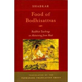 Shambhala Food of Bodhisattvas, by Shabkar Tsogdruk Rangdrol