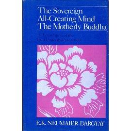 Sri Satguru Publications The Sovereign All-Creating Mind, The Motherly Buddha, by E.K. Neumaier-Dargyay