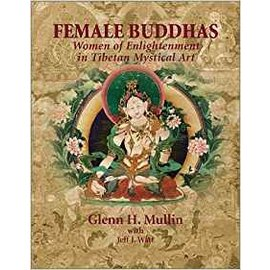 Clear Light Publications Female Buddhas: Women of Enlightenment in Tibetan Mystical Art, by Glenn H.  Mullin