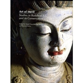 Archetype Publications Art of Merit: Studies in Buddhist Art and its Conservation, by David Purk, Kuenga Wangmo and Sharon Cather