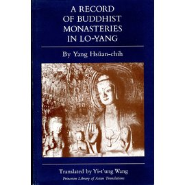 Princeton University Press A Record of Buddhist Monasteries in Lo-Yang, by Yi-t''ung Wang