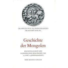 Artemis Verlag Geschichte der Mongolen, nach östlichen und europäischen Zeugnissen des 13. und 14. Jahrhunderts, von Berthold Spuler