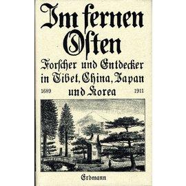 Edition Erdmann Im Fernen Oster: Forscher und Entdecker in Tibet, China, Japan und Korea, von Georg Adolf Narciss