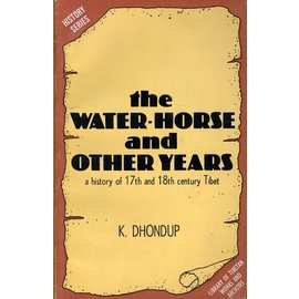 LTWA The Water-Horse and Other Years: A History of the 17th and 18th century Tibet, by K Dhondup