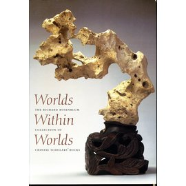 Harvard University  Art Museums Worlds within Worlds: The Richard Blumenheim  Collection of Chinese Scholars's Rocks, by  Robert D. Mowry