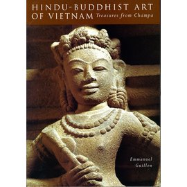 Weatherhill Hindu-Buddhist Art of Vietnam: Treasures from Champa, by Emmanuel Guillon