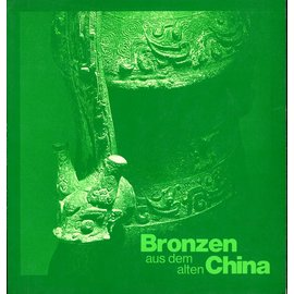 Museum Rietberg Zürich Bronzen aus dem alten China, von Helmut Brinker