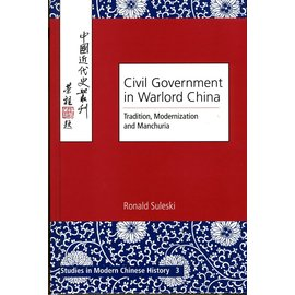 Peter Lang Civil Government in Warlord China: Tradition, Modernization and Manchuria, by Ronald Suleski