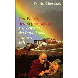 Insel Verlag Der Palast des Regenbogens: Der Leibarzt des Dalai Lama erinnert sich, von Tenzin Choedrak