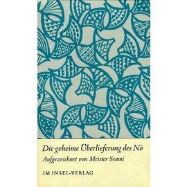 Insel Verlag Die geheime Überlieferung des No, aufgezeichnet von Meister Seami