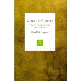 Shambhala Gendun Chopel, Tibet's modern Visionary, by Donald S. Lopez Jr.