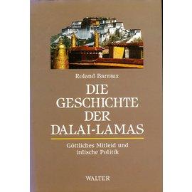 Walter Verlag Die Geschichte der Dalai Lamas: Göttliches Mitleid und irdische Politik, von Roland Barraux