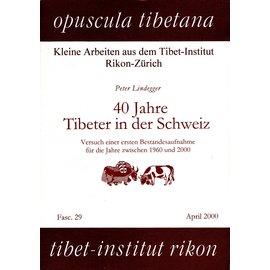 Opuscula Tibetana 40 Jahre Tibeter in der Schweiz, Versuch einer Bestandesaufnahme für die Jahre zwischen 1960 und 2000, von Peter Lindegger