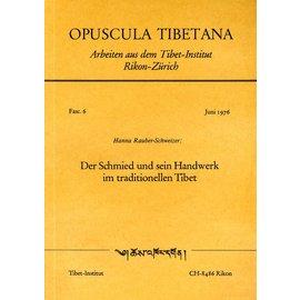 Opuscula Tibetana Der Schmied und sein Handwerk im traditionellen Tibet, von Hanna Rauber-Schweizer