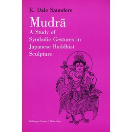 Bollingen Princeton Mudra: A Study of Symbolic Gestures in Japanese Buddhist Sculpture, By E- Dale Saunders