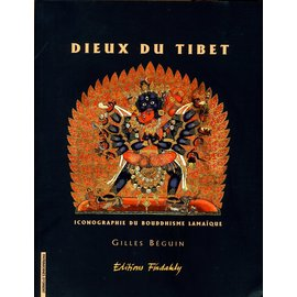 Findakly Dieux du Tibet: Iconographie du Bouddhisme Tibétaine, par Gilles Beguin