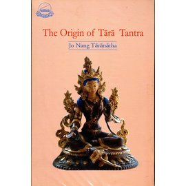 Library of Tibetan Works and Archives The Origin of the Tara Tantra, by Jo Nang Taranatha