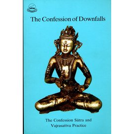Library of Tibetan Works and Archives The Confession of Downfalls: The Confession Sutra and Vajrasattva Practice