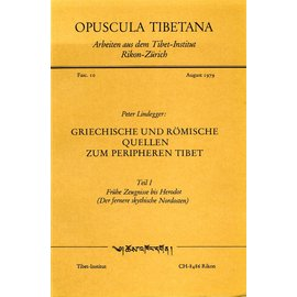 Opuscula Tibetana Griechische und Römische Quellen zum peripheren Tibet, von Peter Lindegger