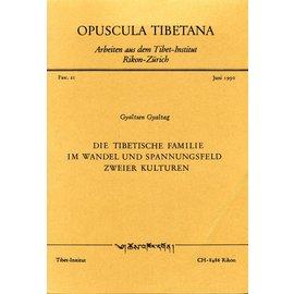 Opuscula Tibetana Die Tibetische Familie im Wandel und Spannungsfeld zweier Kulturen, von Gyaltsen Gyaltag