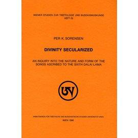 Wiener Studien zur Tibetologie und Buddhismuskunde Divinity Secularized, by Per K. Sorensen