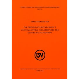 Wiener Studien zur Tibetologie und Buddhismuskunde The Edition of Santaraksita's Vadanyayatika collated with the Kundeling Manuscript, by Ernst Steinkellner