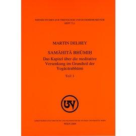 Wiener Studien zur Tibetologie und Buddhismuskunde Samahita Bhumih: Das Kapitel über die meditative Versenkung der Yogacarabhumi, von Martin Delhey