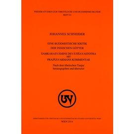 Wiener Studien zur Tibetologie und Buddhismuskunde Eine Buddhistische Kritik der Indischen Götter, von Johanes Schneider