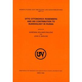 Wiener Studien zur Tibetologie und Buddhismuskunde Otto Ottonovich Rosenberg and his Contribution to Buddhology in Russia, by Karenina Kollmar-Paulenz and John S. Barlow