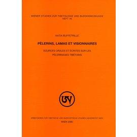 Wiener Studien zur Tibetologie und Buddhismuskunde Pélerins, Lamas et Visionaires, de Katia Buffetrille