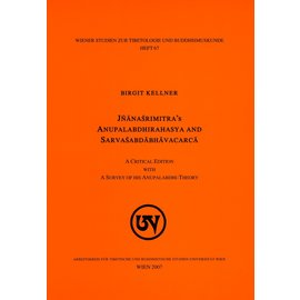 Wiener Studien zur Tibetologie und Buddhismuskunde Jnanasrimitra's Anupalabdhirahasya and Sarvasabdabhavacarga, By Birgit Kellner