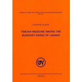 Wiener Studien zur Tibetologie und Buddhismuskunde Tibetan Medicine among the Buddhist Dards of Ladakh, by Stephan Kloos