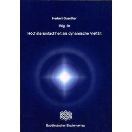 Buddhistischer Studienverlag thig-le: Höchste Einfachheit als dynamische Vielfalt, von Herbert Guenther