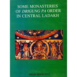 Sri Satguru Publications Some Monasteries of Drigung pa Order in Central Ladakh, by Prem Singh Jina