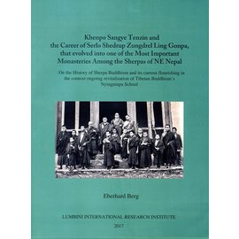 Lumbini International Research Institute Khenpo Sangye Tenzin and the Career of Sedo ShedrupZungdrel Ling Gonpa, by Eberhard Berg