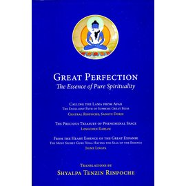Vajra Publications Great Perfection: The Essence of Pure Spirituality, Translations by Shyalpa Tenzin Rinpoche
